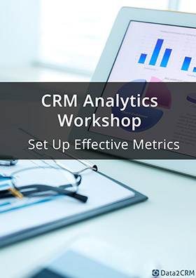 CRM Analytics Workshop: Set Up Effective Metrics